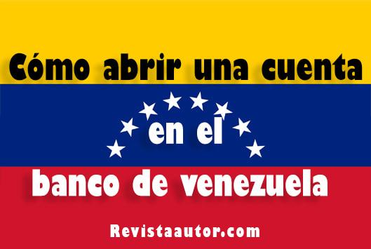 como abrir una cuenta en el banco de venezuela