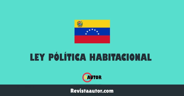 que se necesita para solicitar la ley de política habitacional en venezuela