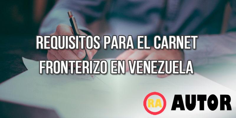requisitos para el carnet fronterizo en venezuela