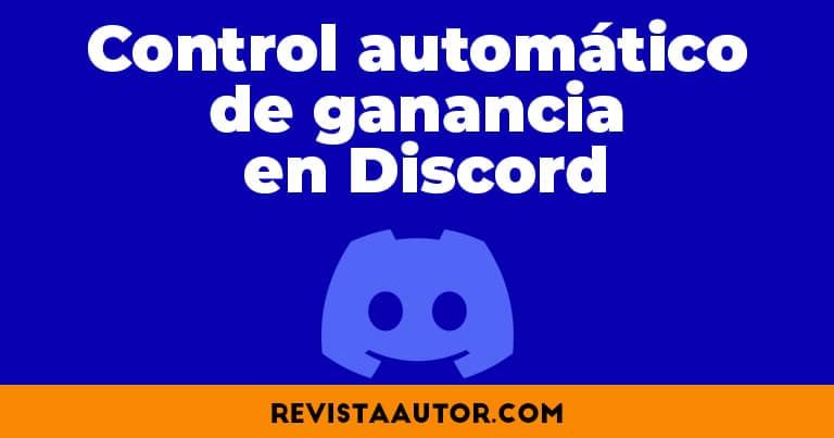 control automatico de ganancia discord